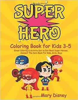 Amazon Com Superhero Coloring Book For Kids 3 5 Great