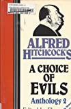 Alfred Hitchcock's a Choice of Evil Anthology II, Alfred Hitchcock, 1555044352
