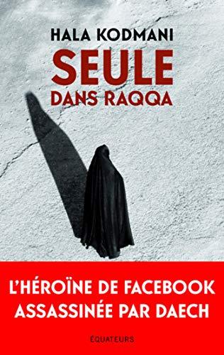 Seule Dans Raqqa French Edition