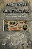 Bank Notes and Shinplasters: The Rage for Paper