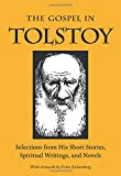 The Gospel in Tolstoy: Selections from His Short Stories, Spiritual Writings & Novels (The Gospel in Great Writers)