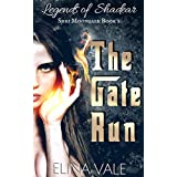 The Gate Run: Legends of Shadear (Shri Moongale Book 1)