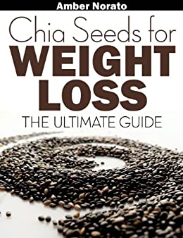 Chia Seeds For Weight Loss The Ultimate Guide