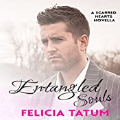 Entangled Souls: Cade and Francesca: Scarred Hearts #1.5 | Felicia Tatum