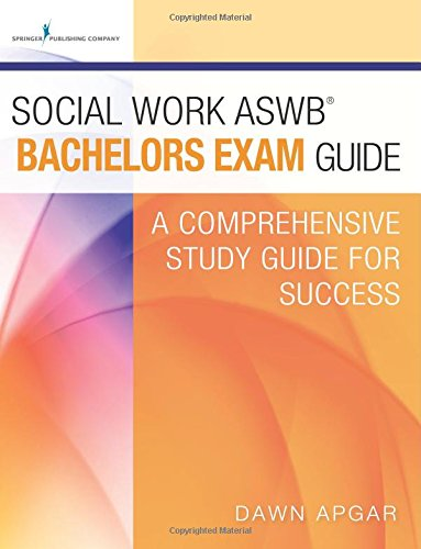 Social Work ASWB Bachelors Exam Guide: A Comprehensive Study Guide for Success