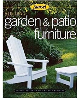 Building Garden Patio Furniture Classic Designs Step By Step