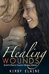 Healing Wounds (A Scott/Price Family Drama Book 1)