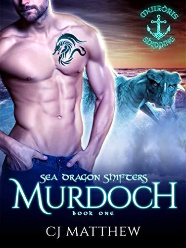 Murdoch: Sea Dragon Shifters Book 1 (English Edition)
