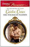 The Disgraced Playboy (The Notorious Wolfes Book 2)