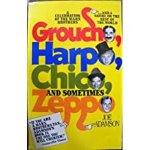 Groucho, Harpo, Chico and Sometimes Zeppo: A History of the Marx Brothers and a Satire on the Rest of the World (A Touchstone book)