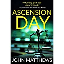 Ascension Day: (COMPLETE) An unputdownable death row thriller