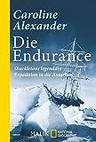Die Endurance: Shackletons legendäre Expedition in die Antarktis