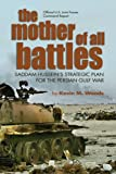 The Mother of All Battles, Kevin M. Woods and Michael R. Pease, 1591149428