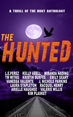 The Hunted: Welcome to Whitebridge (Thrill of the Hunt Book 3)
