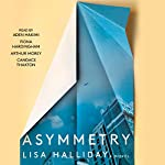 Asymmetry: A Novel | Lisa Halliday