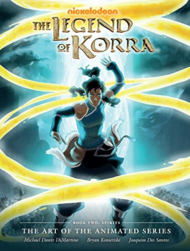 Legend of Korra: The Art of the Animated Series Book Two: Spirits