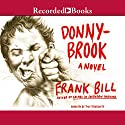 Donnybrook: A Novel Audiobook by Frank Bill Narrated by Tom Stechschulte