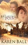 The Breaking Point, Karen Ball, 1590520335