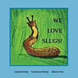 img - for We Love Slugs! book / textbook / text book