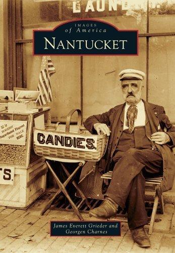 Nantucket (Images of America) by James Everett Grieder (2012-05-14)