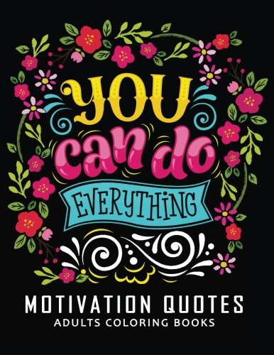 Motivation Quotes Adults Coloring books: Stress-relief Adults Coloring Book For Grown-ups