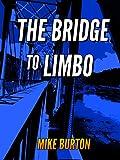 The Bridge to Limbo
