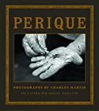 img - for Perique: Photographs by Charles Martin book / textbook / text book