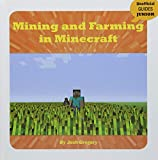 Mining and Farming in Minecraft (Unofficial Guides Junior)