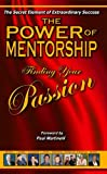 img - for the Power of Mentorship: Finding Your Passion book / textbook / text book