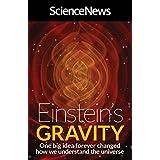 Einstein's Gravity: One Big Idea Forever Changed How We Understand the Universe