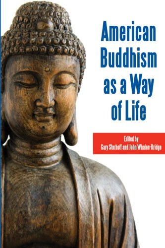 American Buddhism as a Way of Life (SUNY series in Buddhism and American Culture)