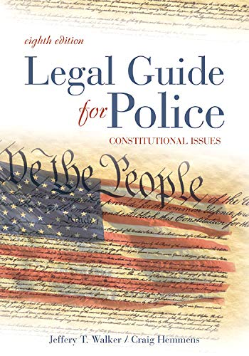 Legal Guide for Police, Eighth Edition: Constitutional Issues