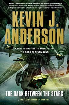 The Dark Between the Stars: The Saga of Shadows, Book One by [Anderson, Kevin J.]