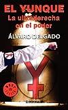 El Yunque la Ultraderecha en el Poder, Alvaro Delgado, 9707802480