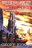 The Child Garden, Geoff Ryman, 0312890230
