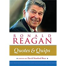 Ronald Reagan: Quotes and Quips