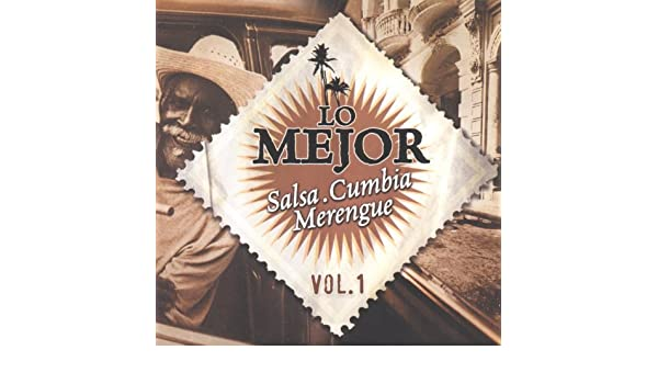Lo Mejor Salsa Cumbia Merengue, Vol. 1 by Various artists on Amazon Music - Amazon.com