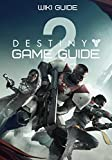 Destiny 2 Game Guide: Campaign Walkthrough, Tips, Weapons, Collectibles Guide And More