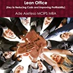 Lean Office: Key to Reducing Costs and Improving Profitability | Ade Asefeso MCIPS MBA
