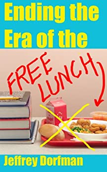 Ending the Era of the Free Lunch by [Dorfman, Jeffrey]