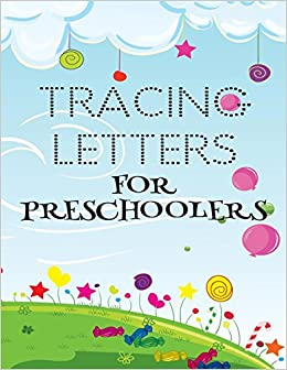 """Tracing Letters For Preschoolers: Letter Tracing Practice Book For Preschoolers, Kindergarten (Printing For Kids Ages 3-5)(5/8"""" Lines, Dotted) Paperback ..."""