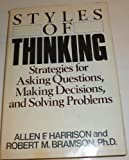 Styles of Thinking, Allen F. Harrison and Robert M. Bramson, 0385157630