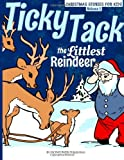 Ticky Tack the Littlest Reindeer - a Christmas Book for Children, Ironpower Publishing, 1494420848