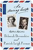 In Tearing Haste, Patrick Leigh Fermor and Deborah Mitford, 1590173589