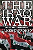 Book cover for The Iraq War: Origins and Consequences