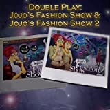 Double Play: Jojo's Fashion Show 1 and 2 [Download]