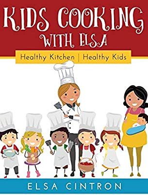 Kids Cooking With Elsa Healthy Kitchen Healthy Kids By