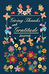 Giving Thanks And Gratitude - A Journal For Growth: Notebook, Journal and Diary with daily actions for giving thanks and gratitude Paperback