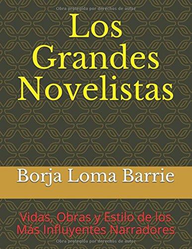 Los Grandes Novelistas: Vidas, Obras y Estilo de los Más ...