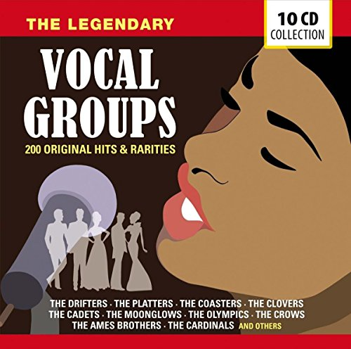 - The Legendary Vocal Groups: 200 Original Hits & Rarities